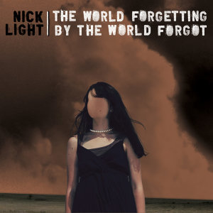The World Forgetting by the World Forgot