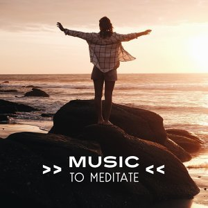 Music to Meditate – Stress Relief, Calming New Age, Chakra Balancing, Meditation Sounds