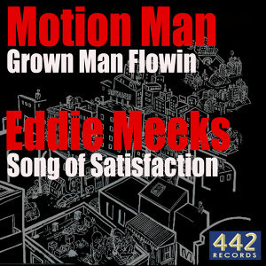 Grown Man Flowin / Song of Satisfaction - Single