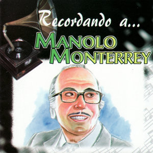 Recordando a... Manolo Monterrey