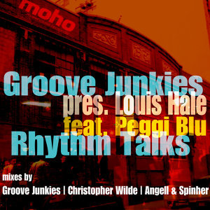 Rhythm Talks (Groove Junkies presents Louis Hale) [feat. Peggi Blu] {MoreHouse Records} - Single