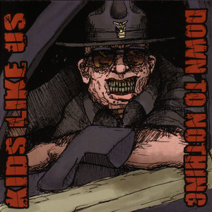 Down To Nothing / Kids Like Us - Split CD