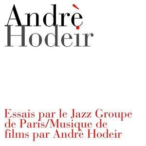 Essais par le Jazz Groupe de Paris / Musique de films par Andrè Hodeir