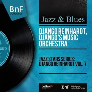 Jazz Stars Series: Django Reinhardt Vol. 7 - Mono Version
