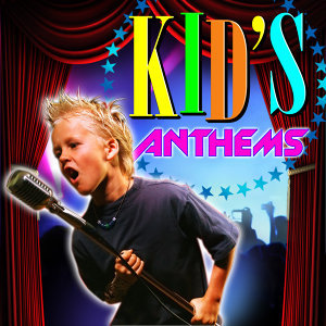 Kid's Anthems