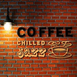 Coffee Chilled Jazz – Instrumental Music, Relaxed Jazz, Pure Piano, Jazz for Cafe & Restaurant