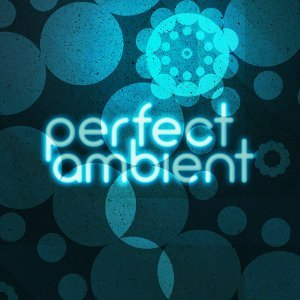 Perfect Ambient