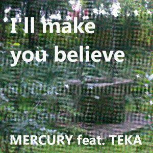 I'll Make You Believe