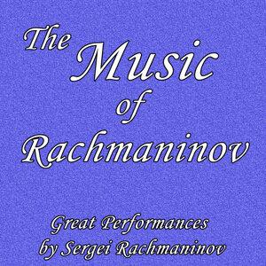 The Music of Rachmaninov: Great Performances by Sergei Rachmaninov
