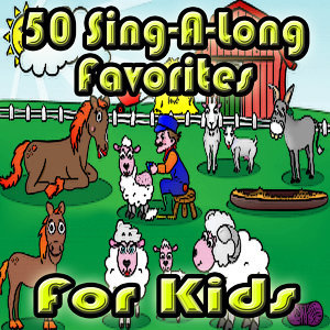 50 Sing-A-Long Favorites for Kids