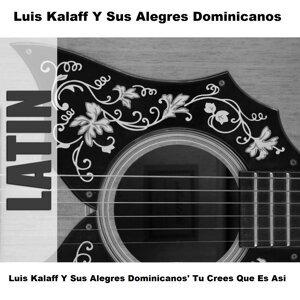 Luis Kalaff Y Sus Alegres Dominicanos' Tu Crees Que Es Asi