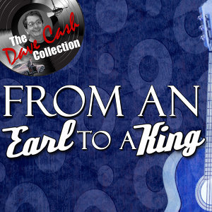 From An Earl To A King - [The Dave Cash Collection]