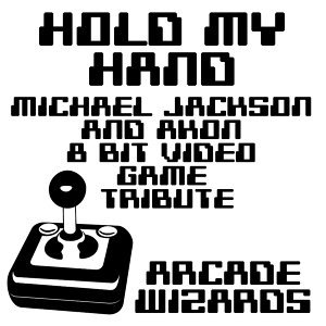Hold My Hand (Michael Jackson & Akon 8 Bit Video Game Tribute)