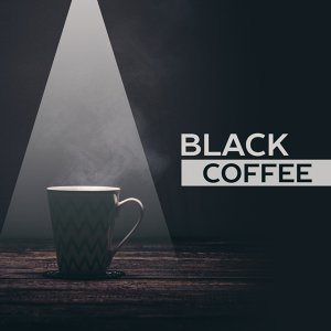 Black Coffee – Instrumental Sounds for Relaxation, Jazz Cafe, Music for Restaurant, Deep Relax, Mellow Piano Music, Meeting with Friends, Smooth Jazz