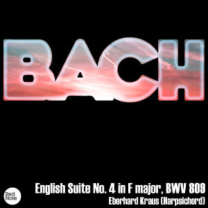 Bach JS: English Suite No. 4 in F major, BWV 809