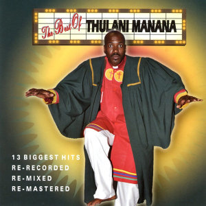 THE BEST OF THULANI MANANA