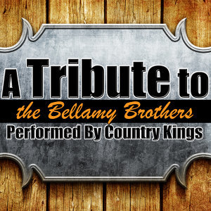 A Tribute to the Bellamy Brothers