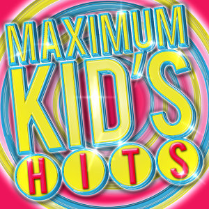 Maximum Kid's Hits