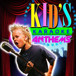 Kid's Karaoke Anthems