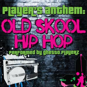 Player's Anthem: Old Skool Hip Hop