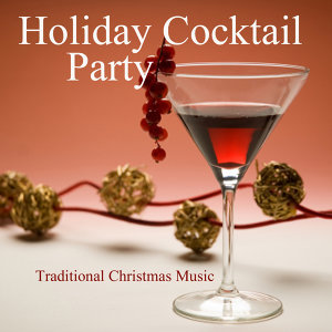 Holiday Cocktail Party - Traditional Christmas Music