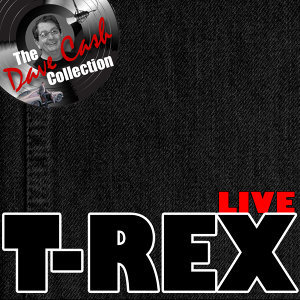 T-Rex Live - The Dave Cash Collection