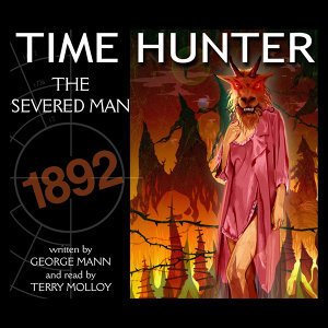 Time Hunter - The Severed Man