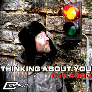 Thinking About You (Mixed by DJ Largo)
