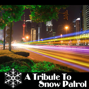 A Tribute to Snow Patrol