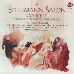 Schumann: A Schumann Salon Concert Performed on Period Instruments
