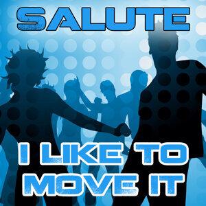 I LIKE TO MOVE IT      [Salute]