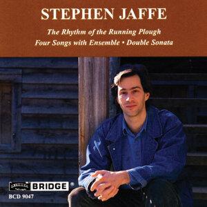 Music of Stephen Jaffe, Vol. 1
