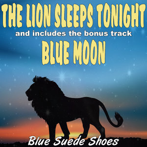 The Lion Sleeps Tonight / and bonus track: Blue Moon