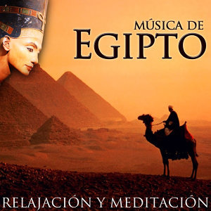 Música de Egipto. Relajación y Meditación