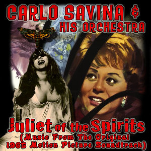 Juliet Of The Spirits (Music From The Original 1965 Motion Picture Soundtrack)