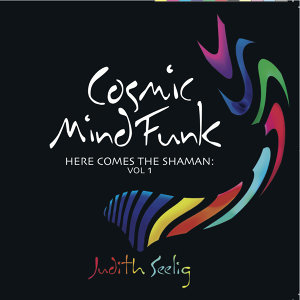 Cosmic Mind Funk - Here Comes the Shaman: Vol 1