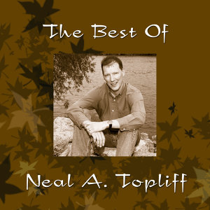 The Best Of Neal A. Topliff