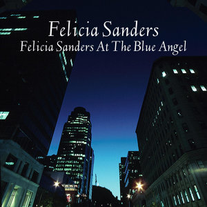 Felicia Sanders At The Blue Angel