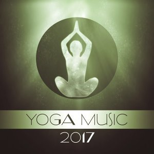 Yoga Music 2017 – Best Music for Yoga, Deep Meditation, New Age Music, Asanas Yoga,  Mindfulness Meditation, Yoga for Beginners