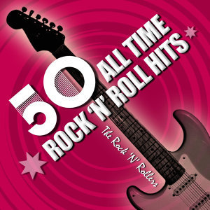 50 All Time Rock And Roll Hits
