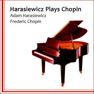 Harasiewicz Plays Chopin