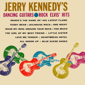 Jerry Kennedy's Dancing Guitars Rock Elvis' Hits