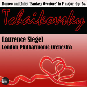 Tchaikovsky: Romeo and Juliet 'Fantasy Overture' in F major, Op. 64