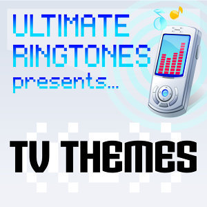 Ultimate Ringtones Presents Tv Themes