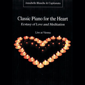 Classic Piano for the Heart - Ecstasy of Love and Meditation
