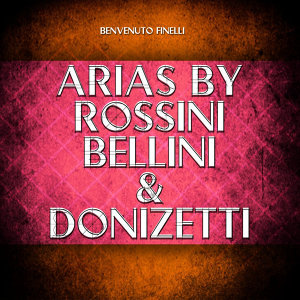 Arias By Rossini, Bellini & Donizetti