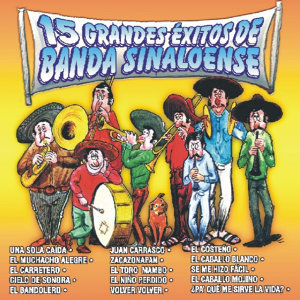 15 Grandes Éxitos De Banda Sinaloense