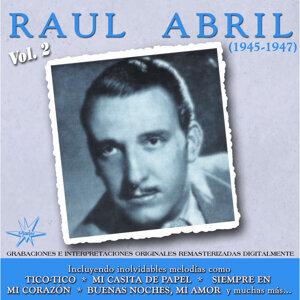 Raúl Abril, Vol. 2 [1945 - 1947] - Remastered Version