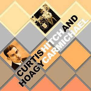 Curtis Hitch & Hoagy Carmichael
