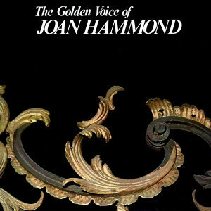 The Golden Voice Of Joan Hammond